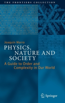 Physics, Nature and Society : A Guide to Order and Complexity in Our World, Hardback Book