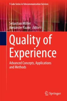 Quality of Experience : Advanced Concepts, Applications and Methods, Hardback Book