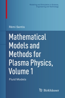 Mathematical Models and Methods for Plasma Physics, Volume 1 : Fluid Models, Hardback Book