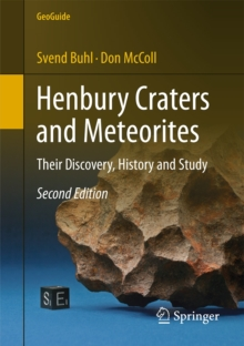 Henbury Craters and Meteorites : Their Discovery, History and Study, Paperback / softback Book