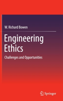 Engineering Ethics : Challenges and Opportunities, Hardback Book