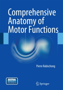Comprehensive Anatomy of Motor Functions, Hardback Book