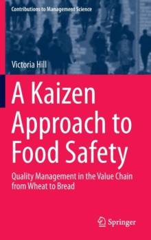 A Kaizen Approach to Food Safety : Quality Management in the Value Chain from Wheat to Bread, Hardback Book