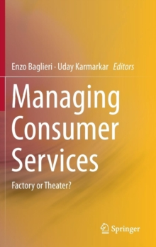 Managing Consumer Services : Factory or Theater?, Hardback Book