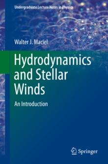 Hydrodynamics and Stellar Winds : An Introduction, Paperback / softback Book