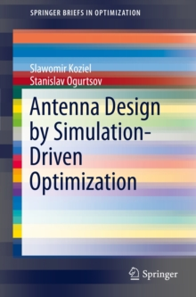 Antenna Design by Simulation-Driven Optimization, Paperback / softback Book