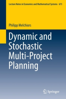 Dynamic and Stochastic Multi-Project Planning, Paperback / softback Book