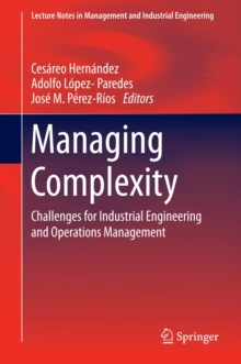 Managing Complexity : Challenges for Industrial Engineering and Operations Management, Hardback Book