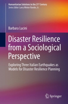Disaster Resilience from a Sociological Perspective : Exploring Three Italian Earthquakes as Models for Disaster Resilience Planning, Hardback Book