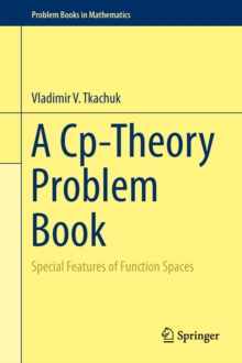 A Cp-Theory Problem Book : Special Features of Function Spaces, Hardback Book