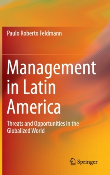 Management in Latin America : Threats and Opportunities in the Globalized World, Hardback Book