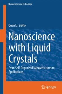 Nanoscience with Liquid Crystals : From Self-Organized Nanostructures to Applications, Hardback Book