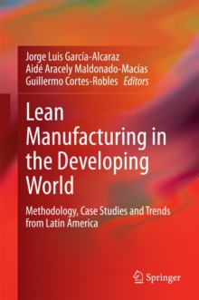 Lean Manufacturing in the Developing World : Methodology, Case Studies and Trends from Latin America, Hardback Book