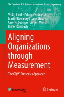 Aligning Organizations Through Measurement : The GQM+strategies Approach, Hardback Book