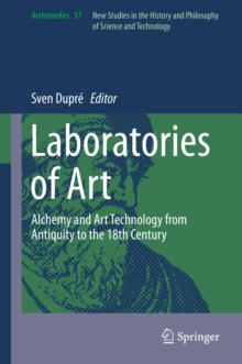 Laboratories of Art : Alchemy and Art Technology from Antiquity to the 18th Century, Hardback Book
