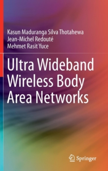 Ultra Wideband Wireless Body Area Networks, Hardback Book