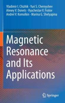 Magnetic Resonance and its Applications, Hardback Book