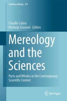 Mereology and the Sciences : Parts and Wholes in the Contemporary Scientific Context, Hardback Book