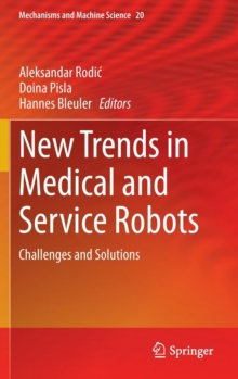 New Trends in Medical and Service Robots : Challenges and Solutions, Hardback Book