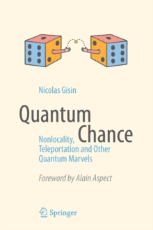 Quantum Chance : Nonlocality, Teleportation and Other Quantum Marvels, Paperback / softback Book