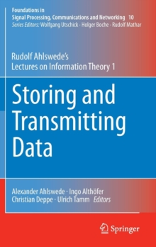 Storing and Transmitting Data : Rudolf Ahlswede's Lectures on Information Theory 1, Hardback Book