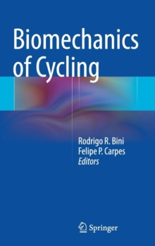 Biomechanics of Cycling, Hardback Book