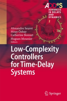 Low-Complexity Controllers for Time-Delay Systems, Hardback Book