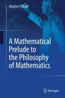A Mathematical Prelude to the Philosophy of Mathematics, Hardback Book