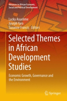 Selected Themes in African Development Studies : Economic Growth, Governance and the Environment, Hardback Book