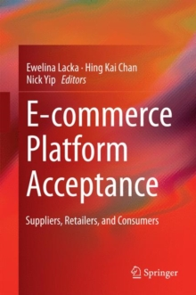 E-Commerce Platform Acceptance : Suppliers, Retailers, and Consumers, Hardback Book