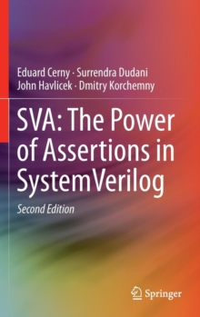 SVA: The Power of Assertions in Systemverilog, Hardback Book