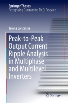 Peak-to-Peak Output Current Ripple Analysis in Multiphase and Multilevel Inverters, Hardback Book