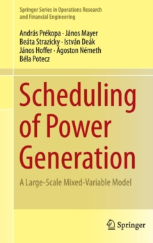Scheduling of Power Generation : A Large-Scale Mixed-Variable Model, Hardback Book
