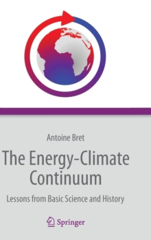 The Energy-Climate Continuum : Lessons from Basic Science and History, Hardback Book