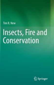 Insects, Fire and Conservation, Hardback Book