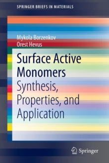 Surface Active Monomers : Synthesis, Properties, and Application, Paperback / softback Book