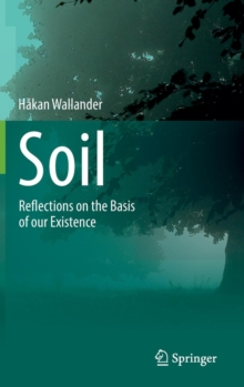 Soil : Reflections on the Basis of our Existence, Hardback Book
