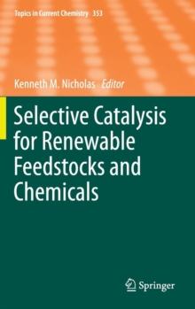 Selective Catalysis for Renewable Feedstocks and Chemicals, Hardback Book