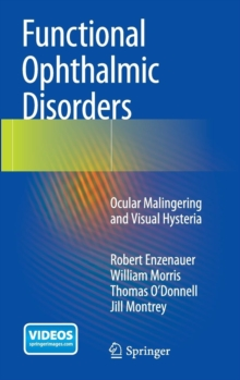 Functional Ophthalmic Disorders : Ocular Malingering and Visual Hysteria, Hardback Book
