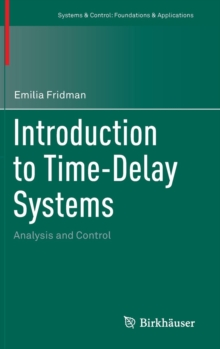 Introduction to Time-Delay Systems : Analysis and Control, Hardback Book