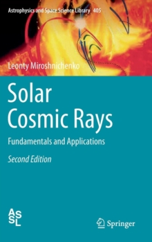 Solar Cosmic Rays : Fundamentals and Applications, Hardback Book