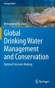 Global Drinking Water Management and Conservation : Optimal Decision-Making, Hardback Book