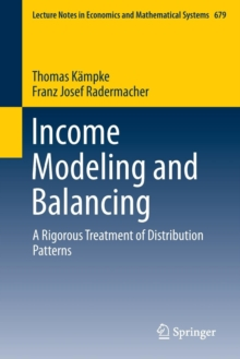 Income Modeling and Balancing : A Rigorous Treatment of Distribution Patterns, Paperback / softback Book