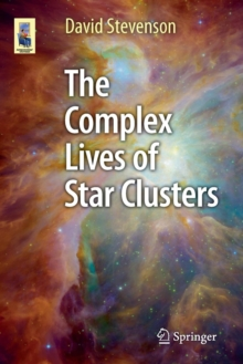 The Complex Lives of Star Clusters, Paperback Book