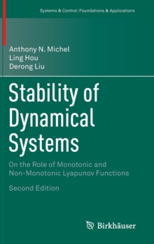 Stability of Dynamical Systems : On the Role of Monotonic and Non-Monotonic Lyapunov Functions, Hardback Book