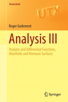 Analysis III : Analytic and Differential Functions, Manifolds and Riemann Surfaces, Paperback / softback Book
