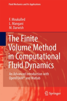 The Finite Volume Method in Computational Fluid Dynamics : An Advanced Introduction with OpenFOAM (R) and Matlab, Hardback Book