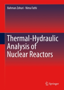 Thermal-Hydraulic Analysis of Nuclear Reactors, Hardback Book