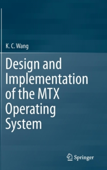 Design and Implementation of the MTX Operating System, Hardback Book