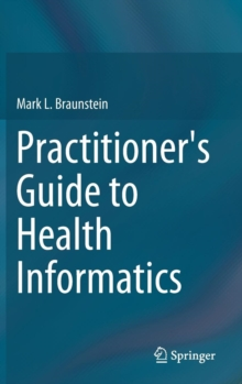 Practitioner's Guide to Health Informatics, Hardback Book
